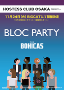 Hostess Club Osaka Presents...Bloc Party / The Bohicas