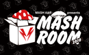 MASH A&R presents MASHROOM 2016