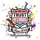 TRUST RECORDS 10th Anniversary「トラスト大感謝祭」
